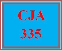 CJA 335 Entire Course