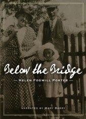 Below the Bridge (Helen Porter) unabridged memoir audiobook