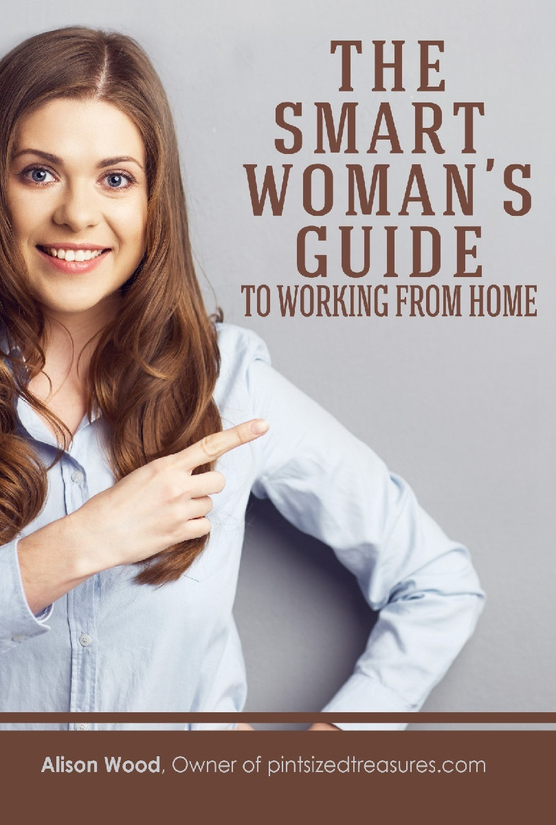 Smart Woman's Guide to Working from Home
