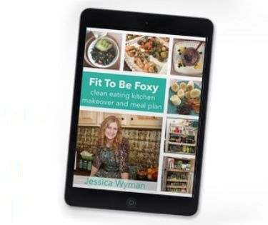 Fit To Be Foxy: clean eating kitchen makeover and meal plan
