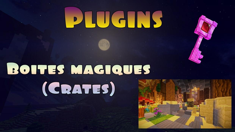 Plugins boite magiques en français ! (Crates)