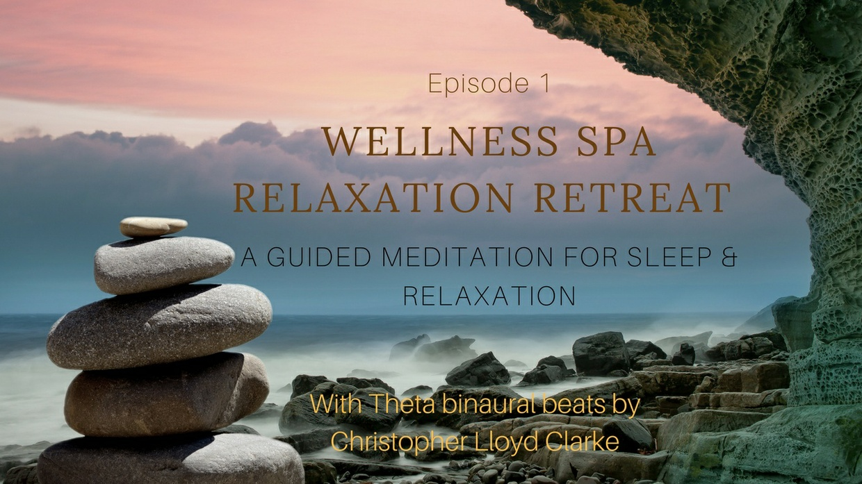 WELLNESS SPA RELAXATION RETREAT a guided meditation for sleep & relaxation