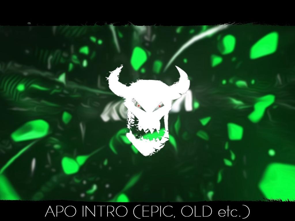 APO INTRO (EPIC, OLD etc.)