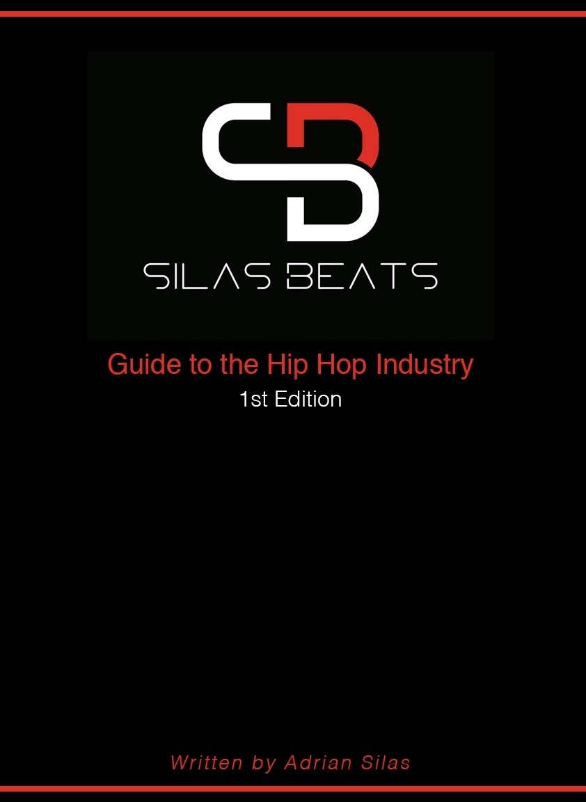 SilasBeats Guide to the Hip Hop Industry 1st Edition