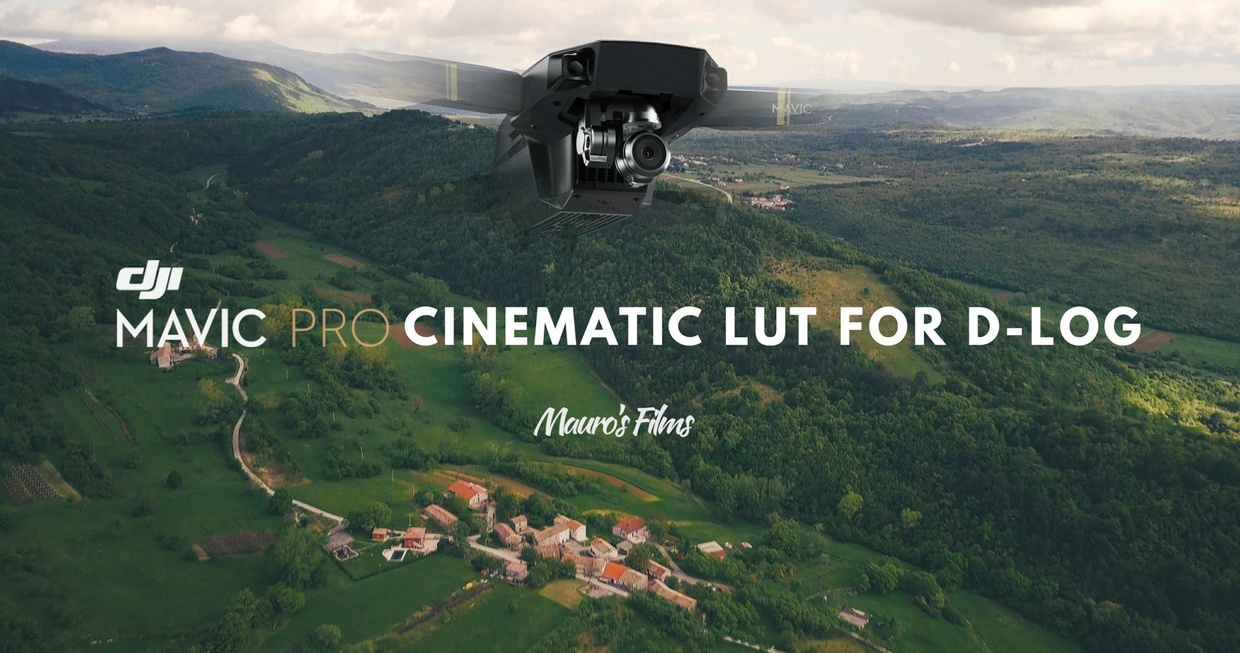 Mauro's CINE / FILM LUT D-LOG for MAVIC PRO/INSPIRE 2/PHANTOM 4/PHANTOM 4 PRO