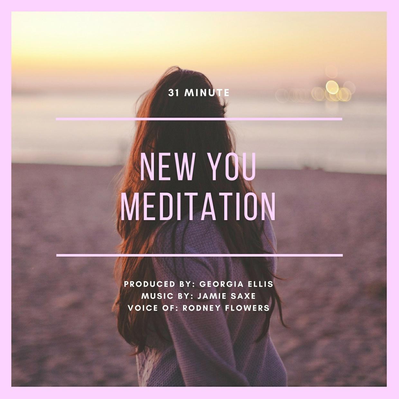 New You Meditation (31 minutes)