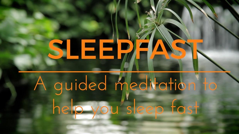 SLEEP FAST A GUIDED MEDITATION to help you sleep fast