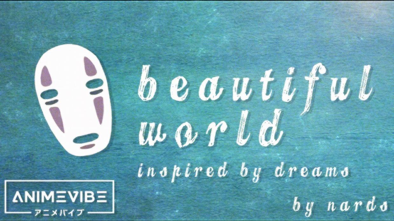 Beautiful World [weebafied] (Project File)