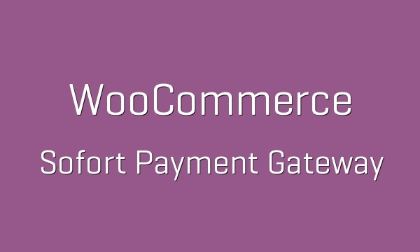 WooCommerce Sofort Payment Gateway 1.3.0 Extension