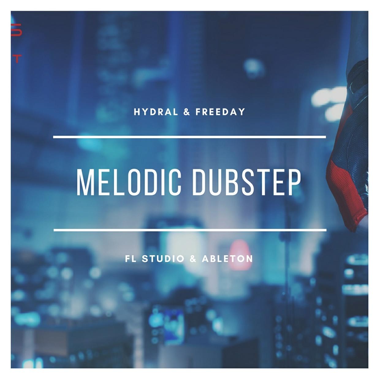 Professional Melodic Dubstep Drop - FL Studio Version