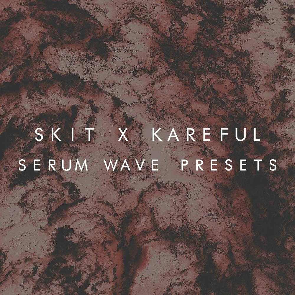 Skit x Kareful - Serum Wave Presets