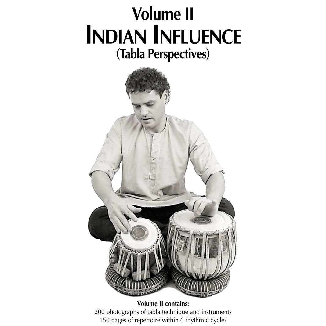 Volume II: Indian Influence (Tabla Perspectives)