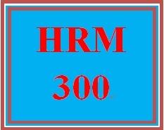 HRM 300 Week 2 HR Case Study Scenarios