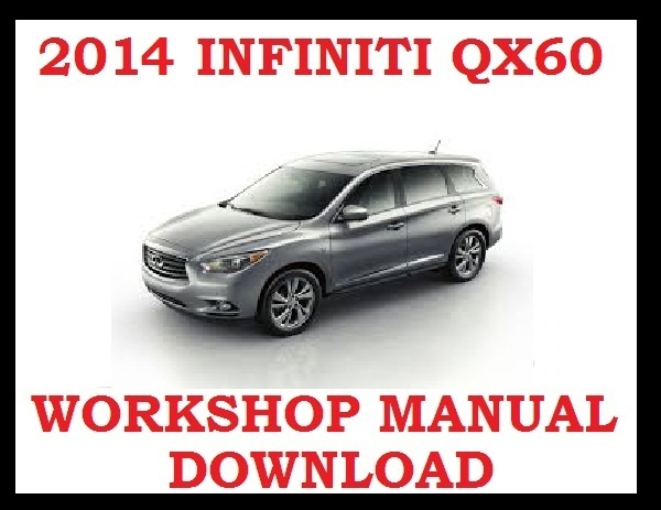 2014 Infiniti Qx60 Service Workshop Repair Wsm Fsm