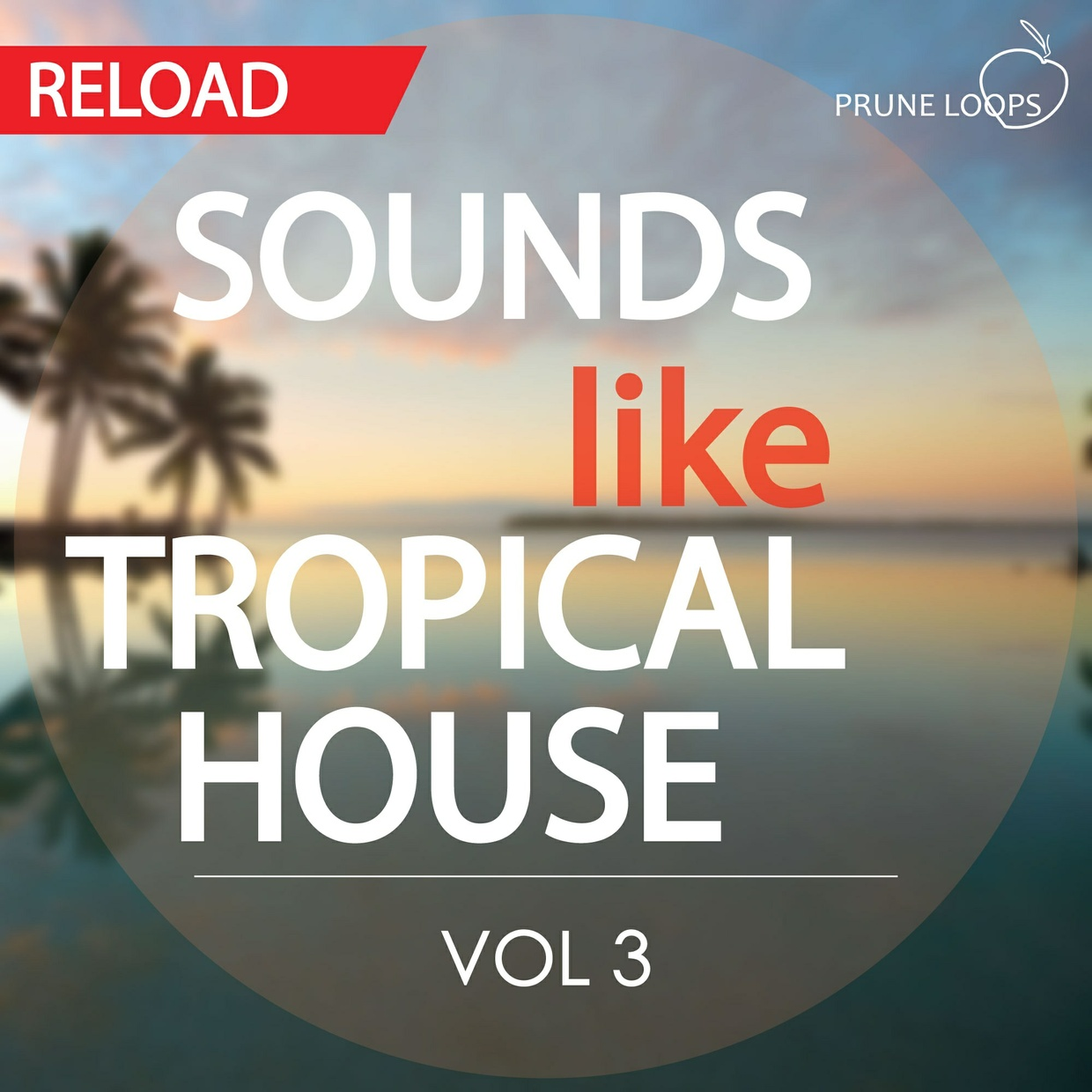 Sounds Like Tropical House Vol 3 Reloaded
