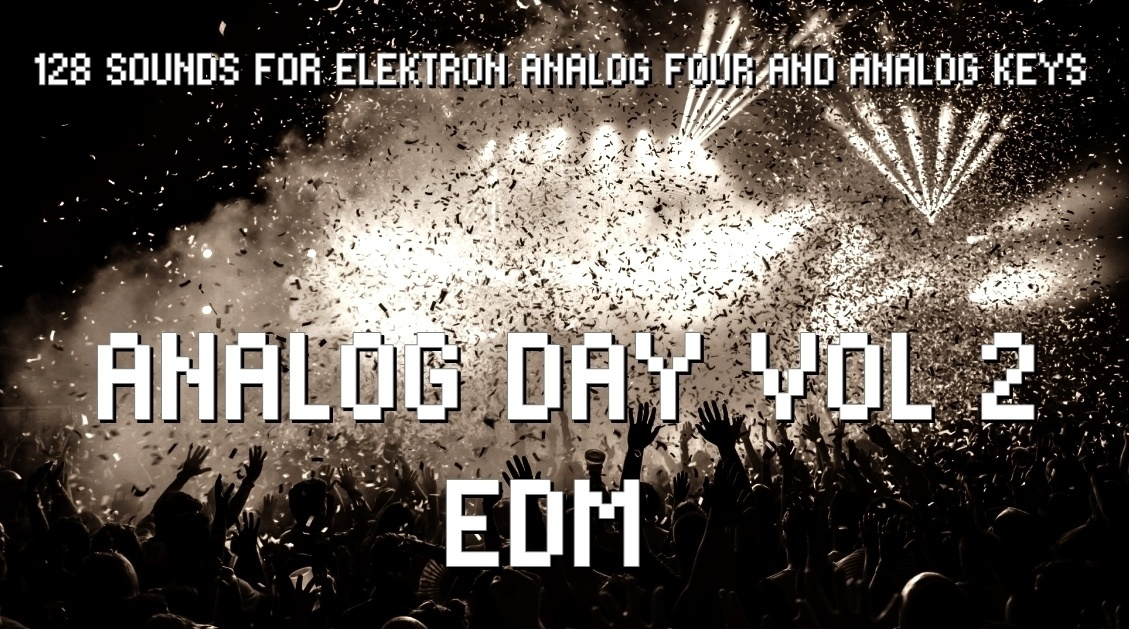 Analog Day Vol.2 EDM - Sound Pack for Analog Four/Keys (128 Patches).