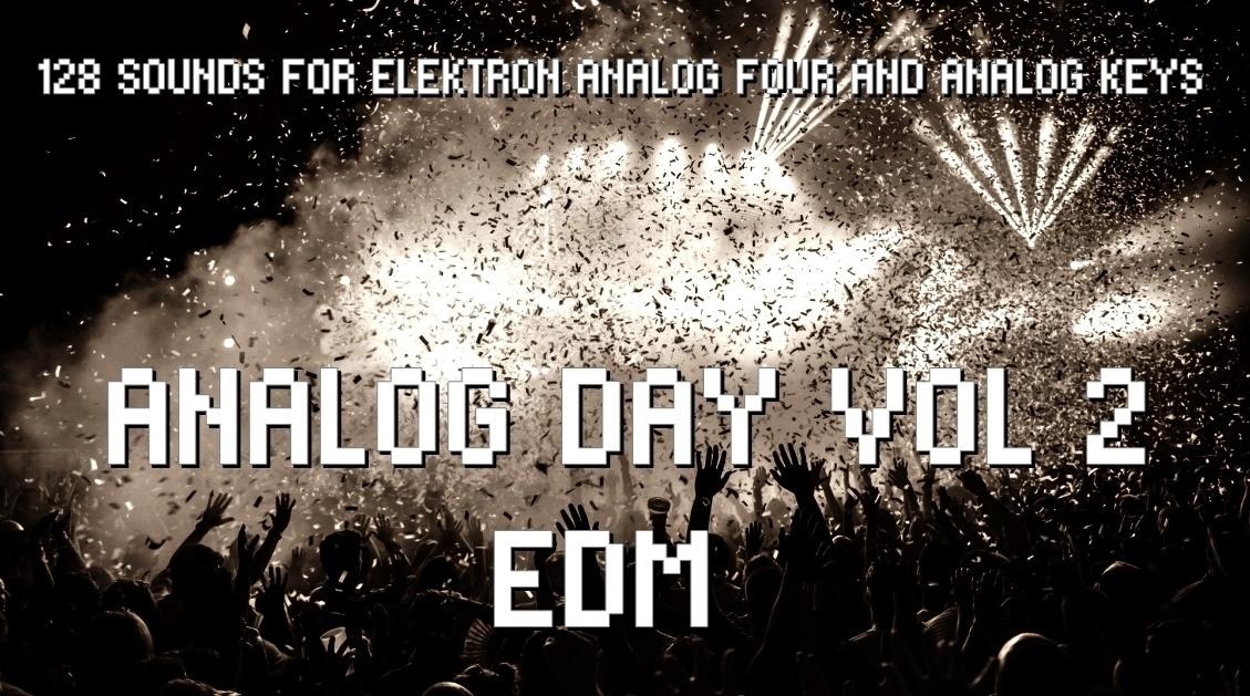 Elektron Analog Four/Keys Sound Pack - Analog Day Vol.2 EDM - 128 Presets (MKII compatible)