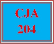 CJA 204 Entire Course