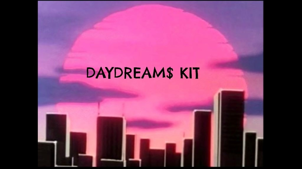 The Daydream$ Kit