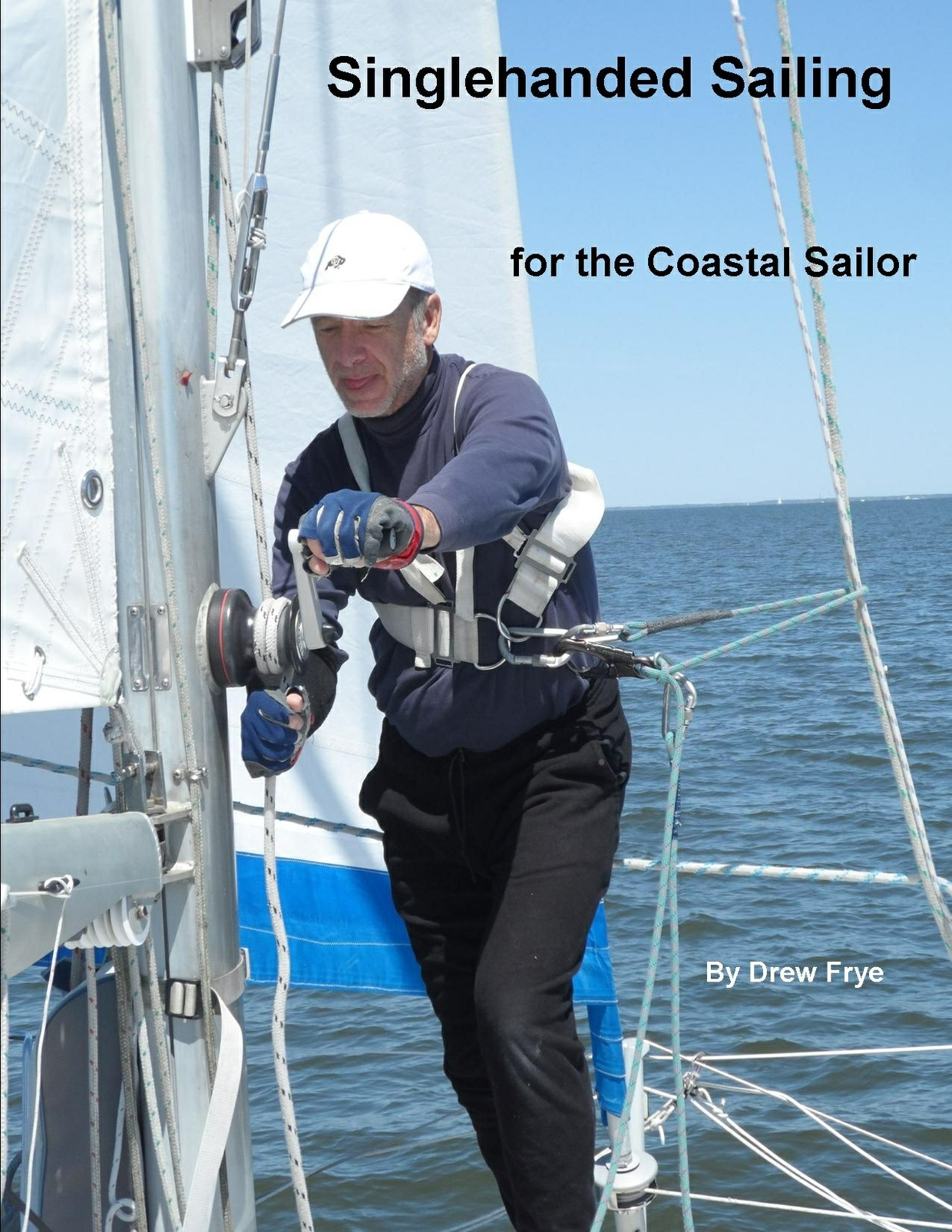 Singlehanded Sailing for the Coastal Sailor