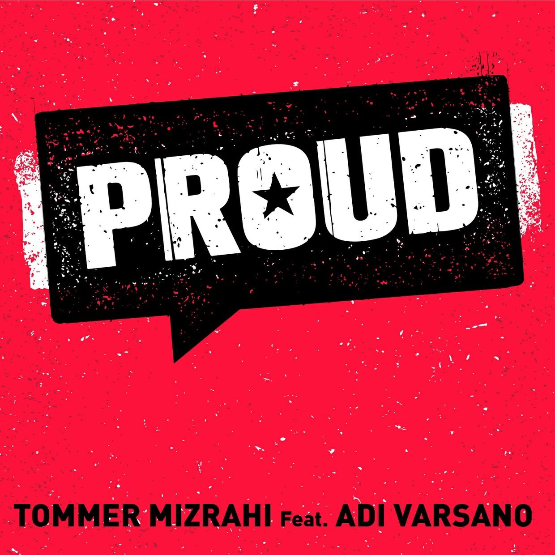 Tommer Mizrahi  feat. Adi Varsano - PROUD (Original Mix Beat version)