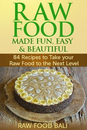 Raw Food Made Fun, Easy & Beautiful