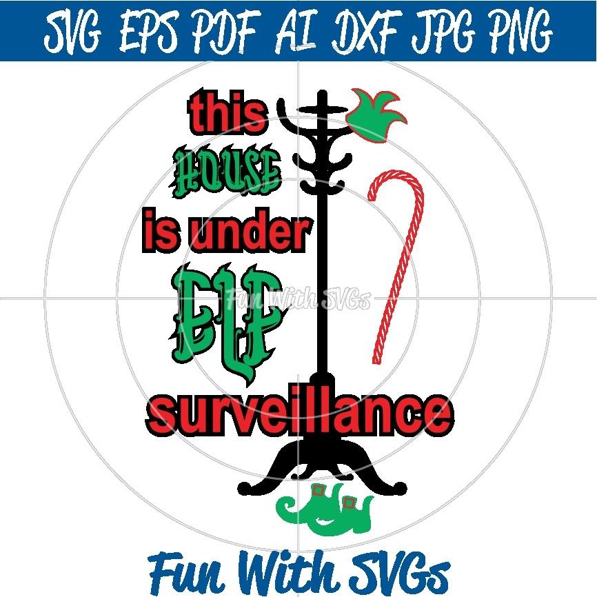 Christmas Elf Surveillance SVG, Elf SVGs File, SVG Files, Christmas SVGs, Christmas Decorations