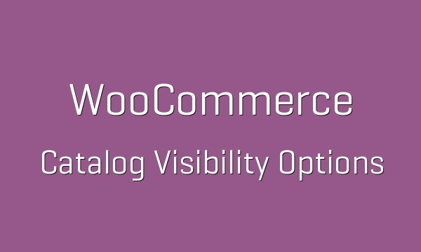 WooCommerce Catalog Visibility Options 3.1.0 Extension