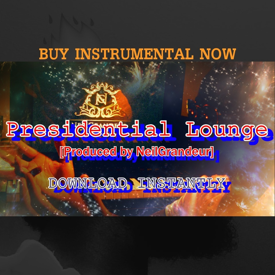 Presidential Lounge [Produced by NeilGrandeur] - Mp3 Standard Lease
