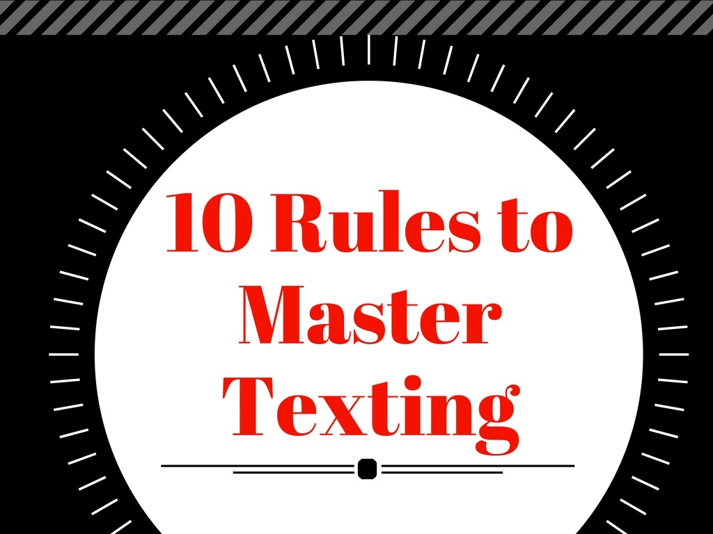 10 Rules to Master Texting