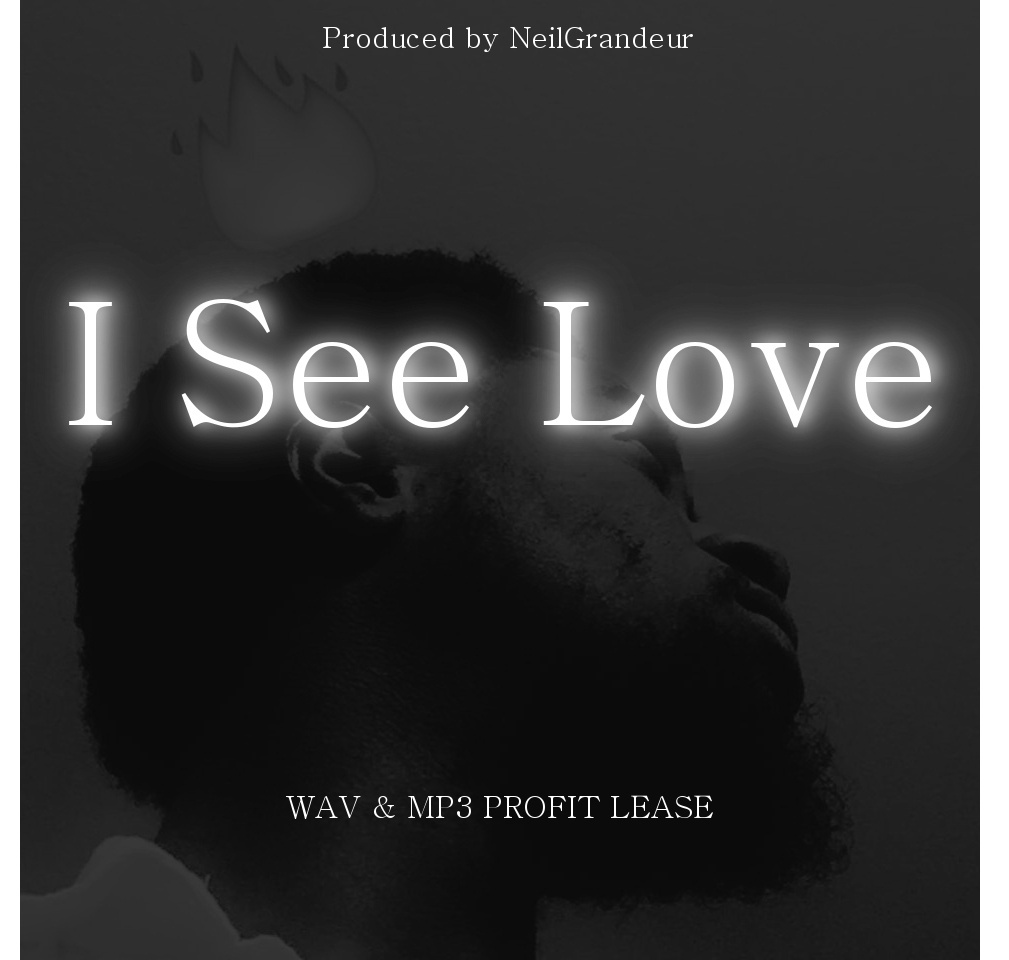 I See Love [Produced by NeilGrandeur] - Wav Standard Lease