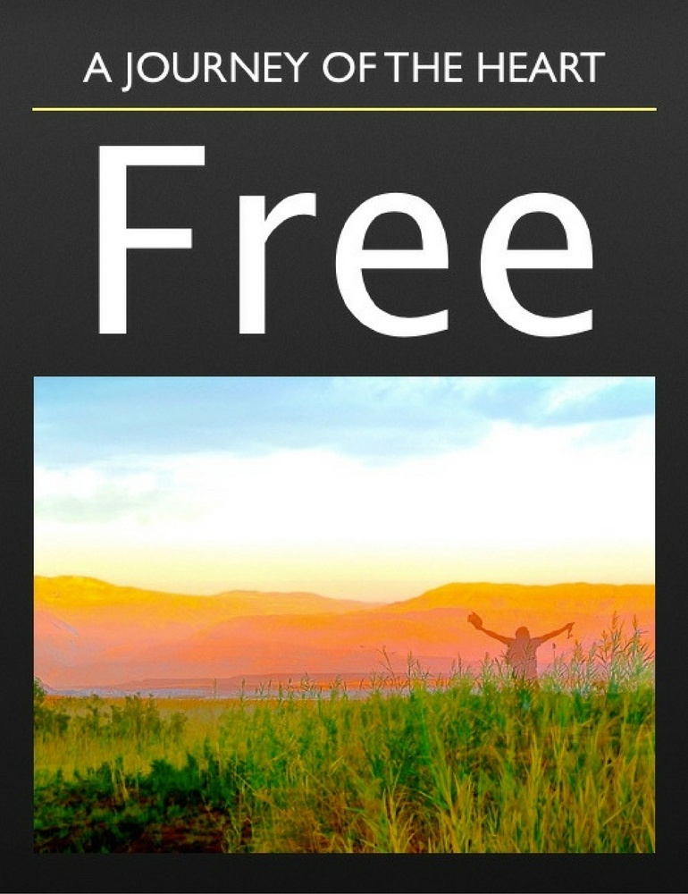 FREE, a Journey of the Heart