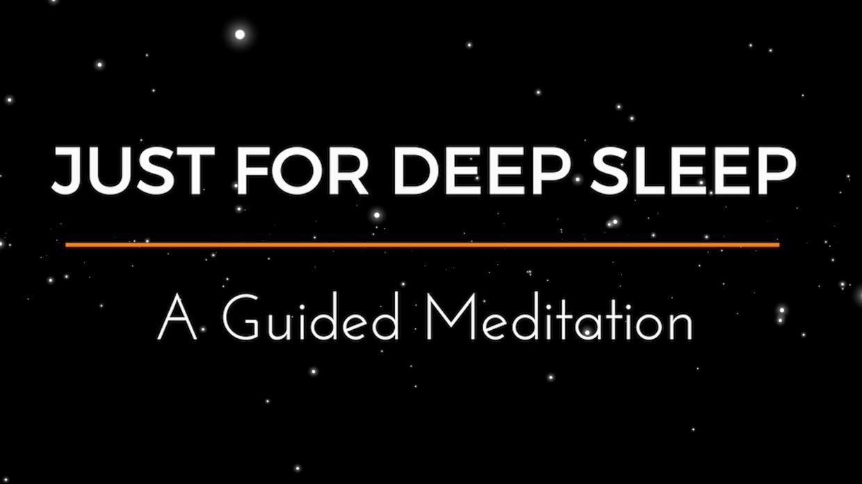 JUST FOR DEEP SLEEP a guided meditation for sleep