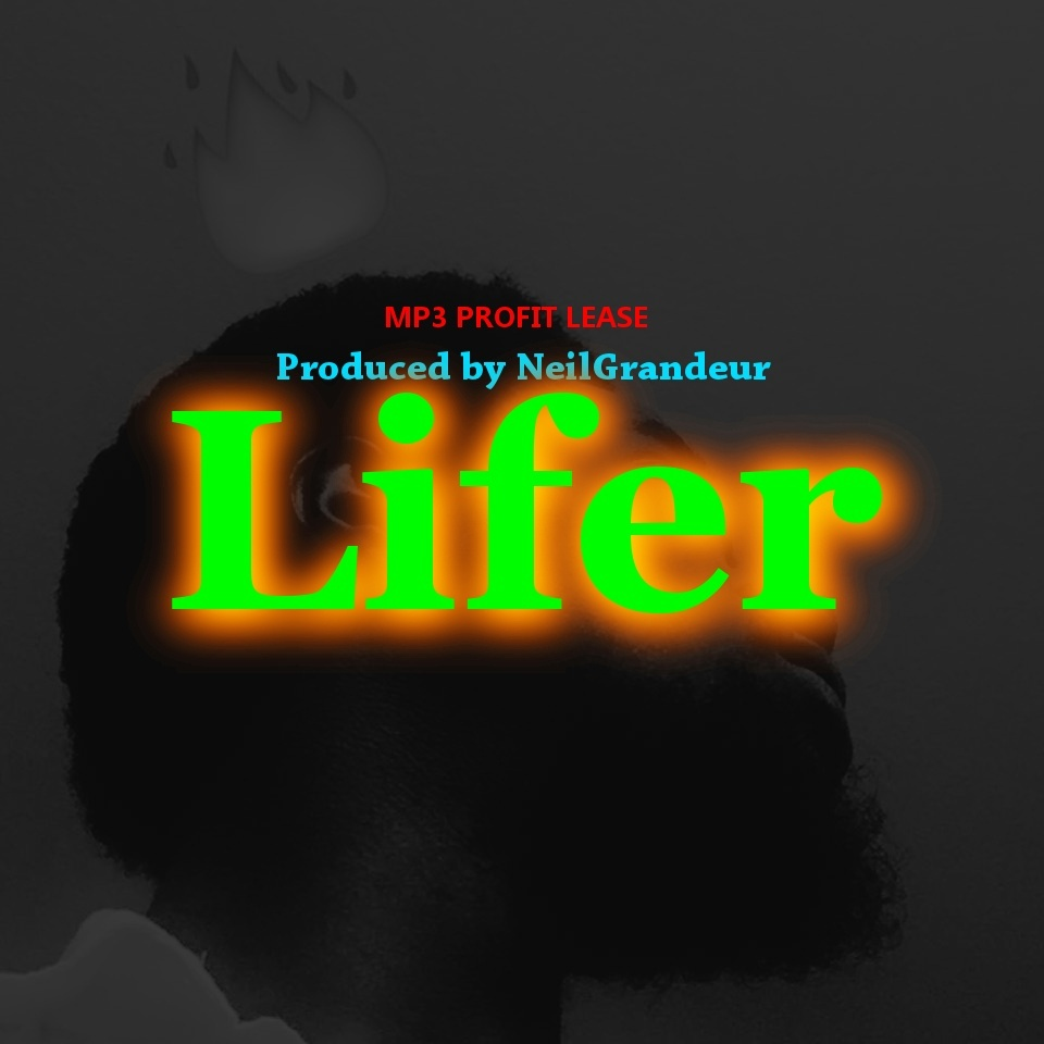 Lifer [Produced by NeilGrandeur] - Mp3 Standard Lease