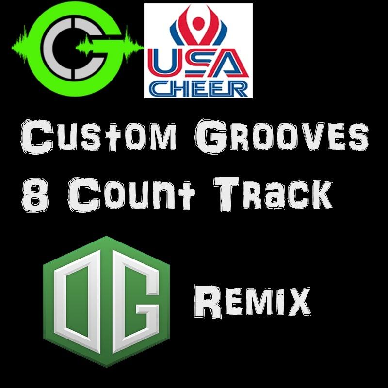 Custom Grooves 8 COUNT TRACK OG REMIX