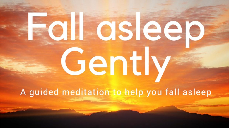 (music)FALL GENTLY ASLEEP A guided meditation for your sleep