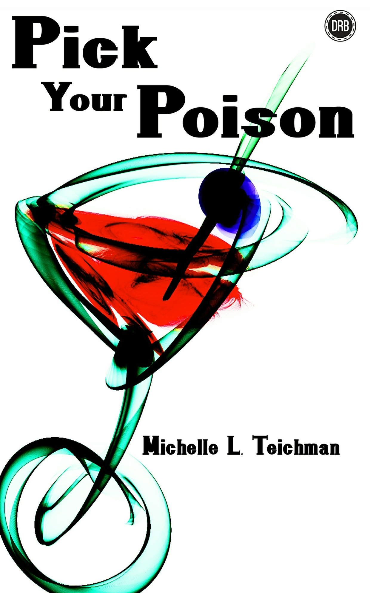 Pick Your Poison by Michelle L. Teichman (epub - Nook)