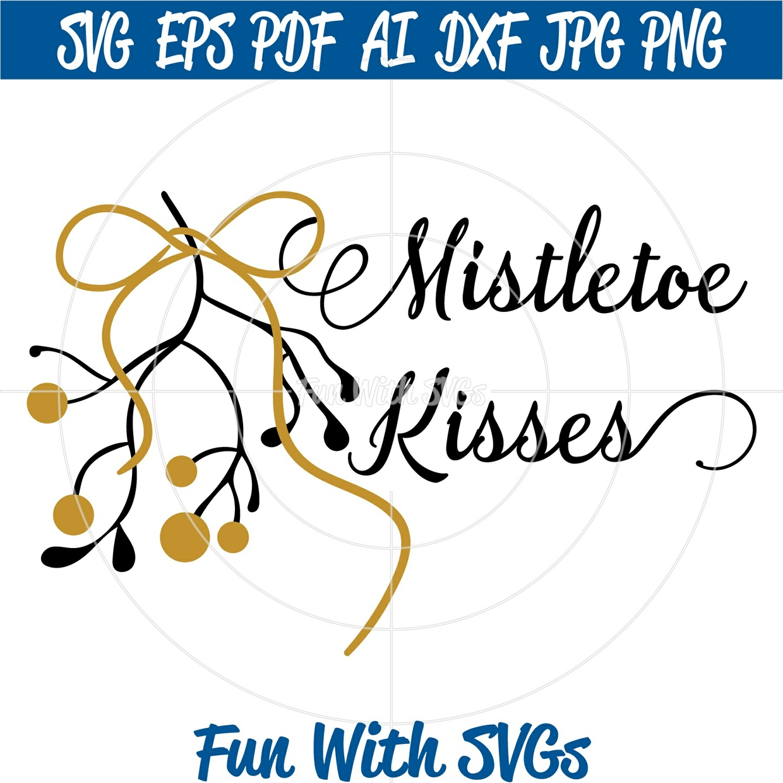 Mistletoe SVG File, Christmas SVG Files, Christmas Decorations, Cricut, Silhouette, Mistletoe Kisses