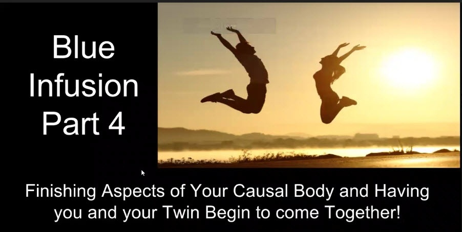 Blue Infusion Webinar Causal Body Series Part 4©