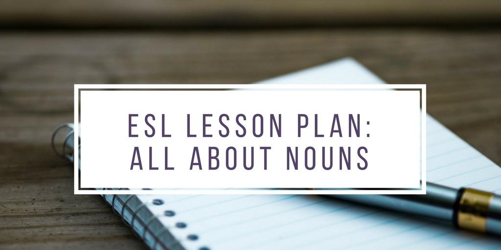 ESL Lesson Plan: All About Nouns