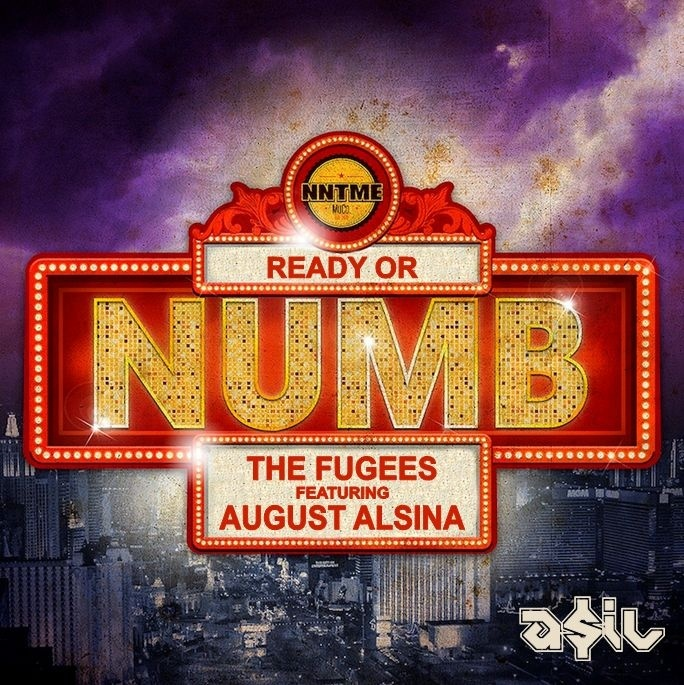 The Fugees feat. August Alsina - Ready or Numb (ASIL Mashup)