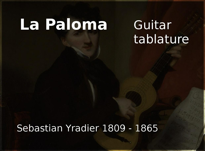 La Paloma (Sebastian Yradier 1809 - 1865) - Classical guitar tablature