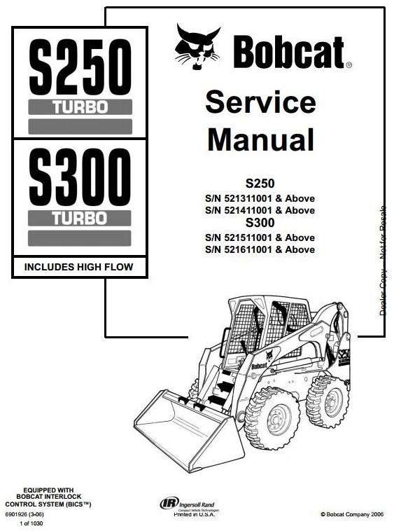 Bobcat Skid Steer Loader Type S250, S300: S/N 521311001 and Above Workshop Service Manual