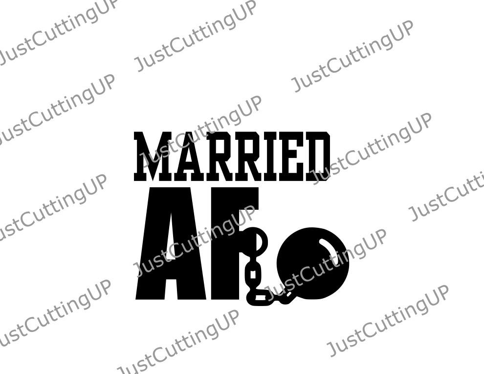 Married AF SVG- SVG Only