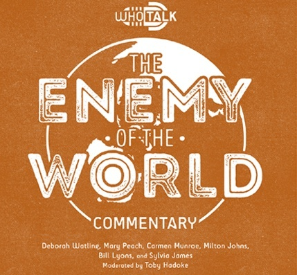 Who Talk: The Enemy of the World (Audio Commmentary)