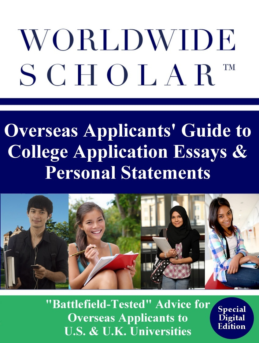 Worldwide Scholar Overseas Applicants' Guide to College Application Essays & Personal Statements