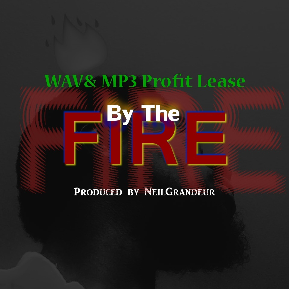 By The Fire [Produced by NeilGrandeur] - Wav Standard Lease