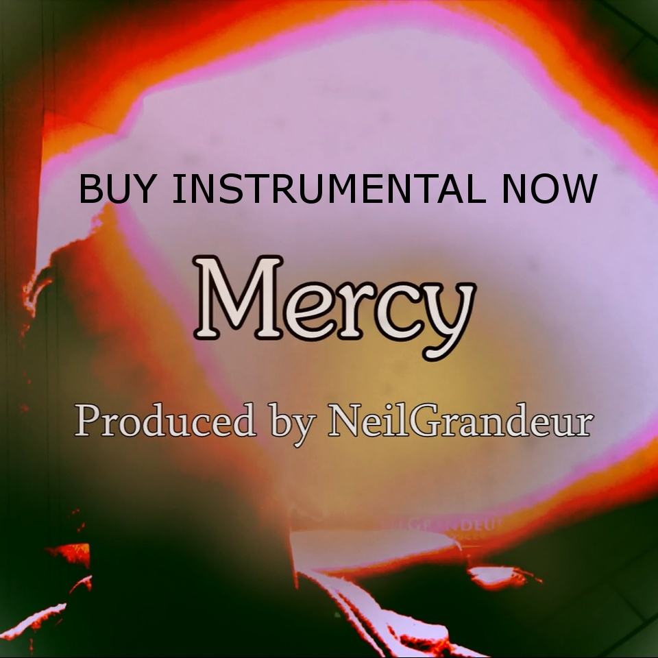 Mercy [Produced by NeilGrandeur] - Wav Standard Lease