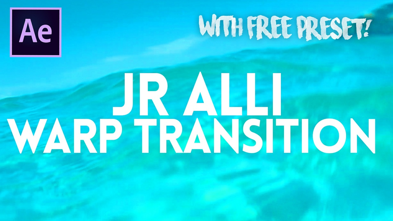 JR ALLI WARP TRANSITION (Free Preset)