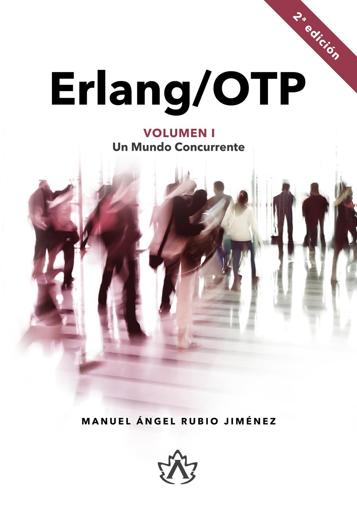 Erlang/OTP Volumen I: Un Mundo Concurrente (2ª Edición) EPUB